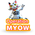 Гральний автомат Operation M.Y.O.W.